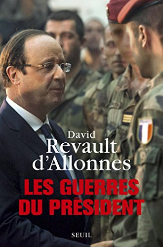 Les Guerres du président (DOCUMENTS (H.C)) (French Edition)