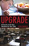 Upgrade: 10 Secrets to the Best Education for Your Child