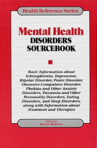 Mental Health Disorders Sourcebook: Basic Information About Schizophrenia, Depression, Bipolar Disorder, Panic Disorder,