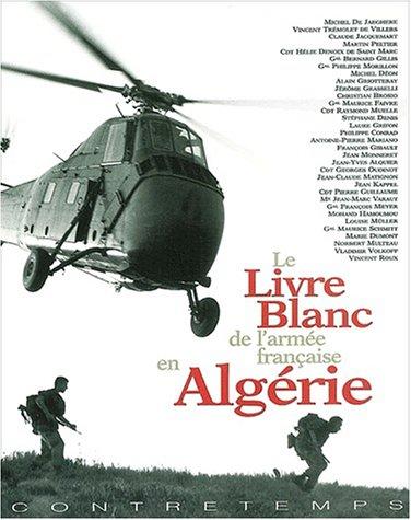 Le Livre Blanc de l'armée française en Algérie Relié – 1 décembre 2001 Collectif Contretemps 2951780907 Cinquième république