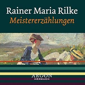 Rilke - Meistererzählungen Hörbuch
