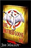 Die, Mother Goose, Jim Malloy, 1401094570