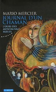 Journal d'un chaman : L'ours des montagnes bleues par Mario Mercier