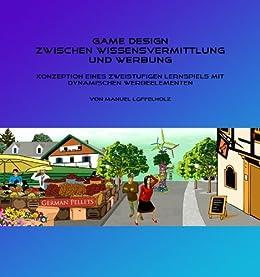 Game Design zwischen Wissensvermittlung und Werbung (German Edition)