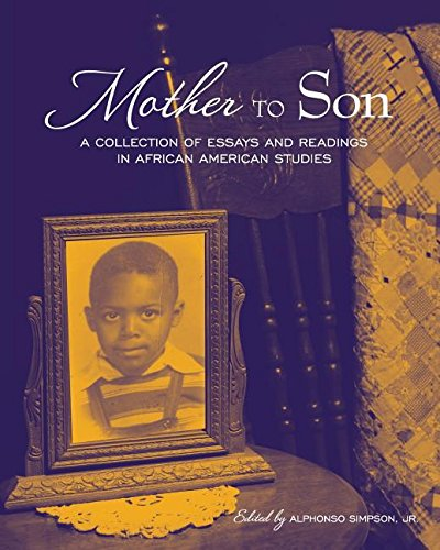Mother to Son: A Collection of Essays and Readings in African American Studies