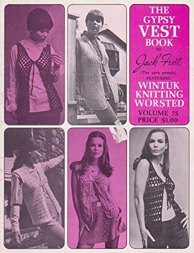 The Gypsy Vest Book by Jack Frost, Volume 75 (Vest Gypsy)