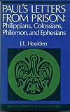 Paul's Letters from Prison, James Leslie Houlden, 0664241824