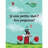 Je suis petite, moi ? Sou pequena?: Un livre d'images pour les enfants (Edition bilingue français-portugais brésilien)