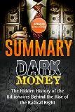 Summary: Dark Money: The Hidden History of the Billionaires Behind the Rise of the Radical Right by Jane Mayer   Summary & Highlights with BONUS Critics Corner