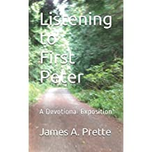 Listening to First Peter: A Devotional Exposition