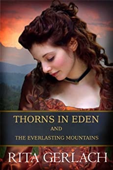 Thorns in Eden and The Everlasting Mountains by [Gerlach, Rita]