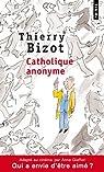 Catholique anonyme par Bizot