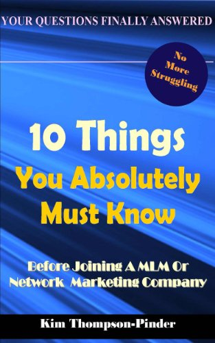 10 Things You Absolutely Must Know Before Joining A MLM or Home Based Business Company by [Thompson-Pinder, Kim]