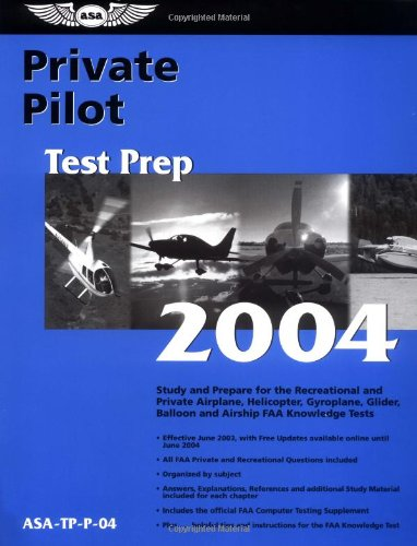 Private Pilot Test Prep 2004: Study and Prepare for the Recreational and Private Airplane, Helicopter, Gyroplane, Glider