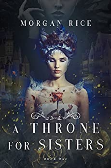 A Throne for Sisters (Book One) by [Rice, Morgan]