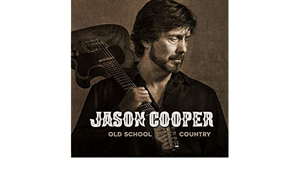 Old School Country by Jason Cooper on Amazon Music - Amazon com
