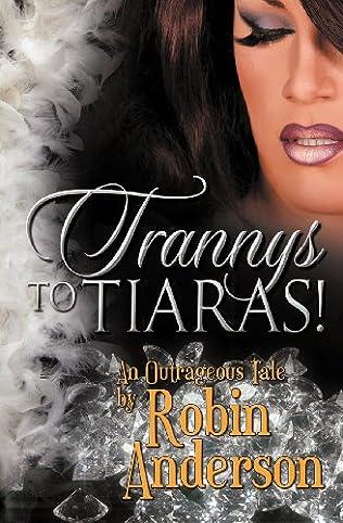 book cover of Trannys to Tiaras!