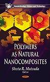Polymers as Natural Nanocomposites, Shota R. Matsuda, 1611229685