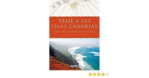 Viaje a las islas Canarias: Una historia cultural