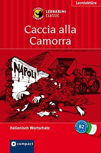 Caccia alla Camorra: Lernkrimi Italienisch B2 (Compact Lernkrimi Classic)