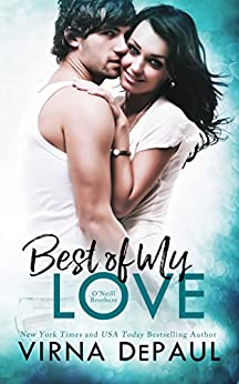 Best Of My Love: O'Neill Brothers (Home to Green Valley Book 4) by [DePaul, Virna]