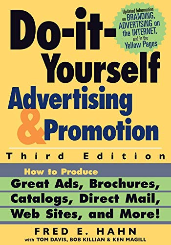 - Do It Yourself Advertising and Promotion: How to Produce Great Ads, Brochures, Catalogs, Direct Mail, Web Sites, and More , 3rd Edition