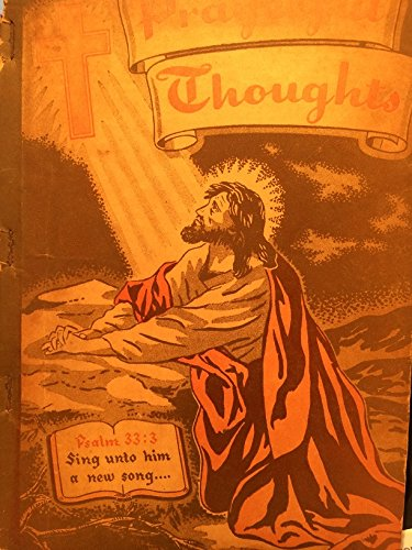 Prayerful Thoughts: Our First 1948 Book for Singing Conventions, Singing Schools, Sunday Schools, Etc.