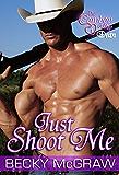 Just Shoot Me (#1, Cowboy Way)
