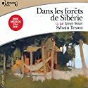 Dans les forêts de Sibérie Audiobook by Sylvain Tesson Narrated by Sylvain Tesson