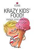 Krazy Kids' Food!, Steve Roden and Dan Goodsell, 382282237X