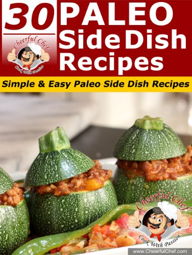 30 Paleo Side Dish Recipes - Simple & Easy Paleo Side Dish Recipes (Paleo...