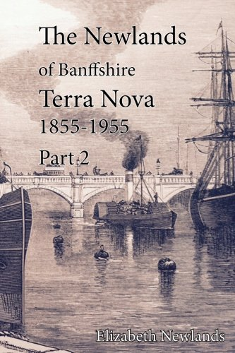 Terra Nova 1855-1955 Part 2: The Newlands of Banffshire Volume 2:2