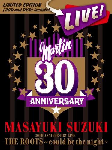 Anniversary Dvd Roots 30th - MASAYUKI SUZUKI 30TH ANNIVERSARY LIVE THE ROOTS -COULD BE THE NIGHT-(2CD+DVD)(ltd.ed.)