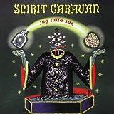 Jug Fulla Sun by Spirit Caravan (2000-07-18)