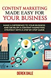 img - for Content Marketing Made Easy For Your Business: Make A Difference To Your Business And Build A Content Marketing Strategy With A Step By Step Guide book / textbook / text book