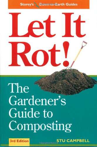 let-it-rot-the-gardeners-guide-to-composting-third-edition-storeys-down-to-earth-guides