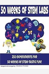 50 Weeks of STEM Labs (50 STEM Labs) (Volume 6) Paperback