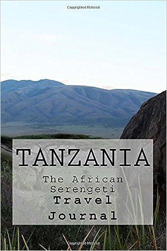 Travel Journal The African Serengeti Tanzania