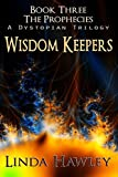 Wisdom Keepers: Book 3, The Prophecies (Volume 3)