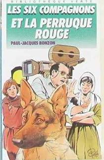 Les Six Compagnons, tome 6 : Les six compagnons et la perruque rouge par Bonzon