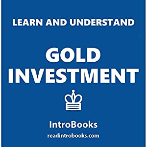 Learn and Understand Gold Investment Hörbuch