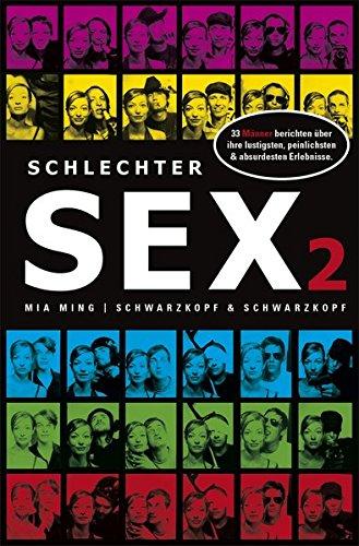 Schlechter Sex 2: 33 Männer berichten über ihre lustigsten, peinlichsten & absurdesten Erlebnisse