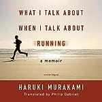 What I Talk about When I Talk about Running: A Memoir | Haruki Murakami