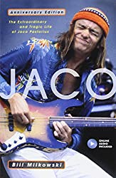 Jaco: The Extraordinary and Tragic Life of Jaco Pastorius