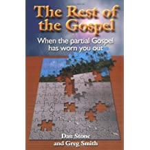 The Rest of the Gospel: When the Partial Gospel Has Worn You Out