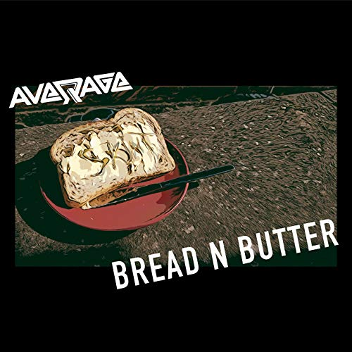 Bread And Butter Song - Bread N Butter [Explicit]