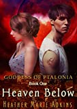 Heaven Below (Goddess of Ptalonia Book 1)