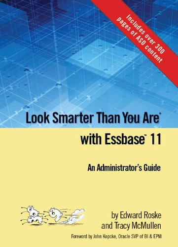 Look Smarter Than You Are with Essbase 11: An Administrator's Guide Pdf