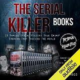 The Serial Killer Books: 15 Famous Serial Killers