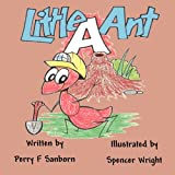 Little Ant, Perry F. Sanborn, 1456013726